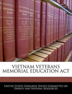 Vietnam Veterans Memorial Education ACT
