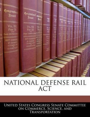 National Defense Rail ACT