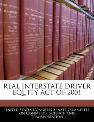 Real Interstate Driver Equity Act of 2001