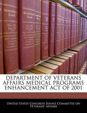 Department of Veterans Affairs Medical Programs Enhancement Act of 2001