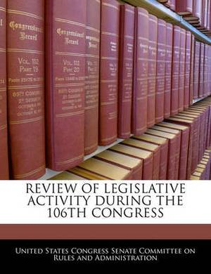 Review of Legislative Activity During the 106th Congress