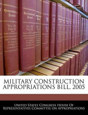 Military Construction Appropriations Bill, 2005