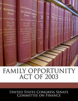 Family Opportunity Act of 2003