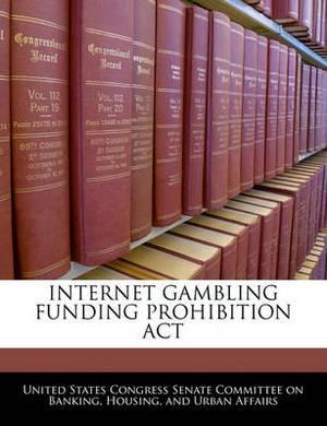 Internet Gambling Funding Prohibition ACT