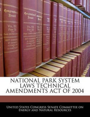 National Park System Laws Technical Amendments Act of 2004