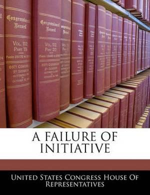 A Failure of Initiative