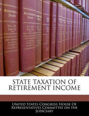 State Taxation of Retirement Income