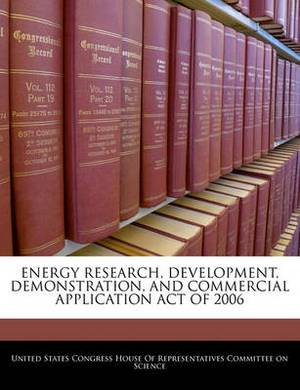 Energy Research, Development, Demonstration, and Commercial Application Act of 2006