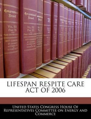 Lifespan Respite Care Act of 2006