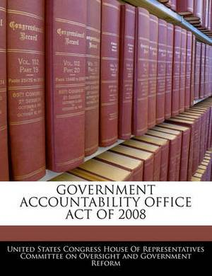 Government Accountability Office Act of 2008