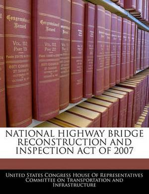 National Highway Bridge Reconstruction and Inspection Act of 2007