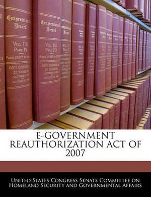 E-Government Reauthorization Act of 2007