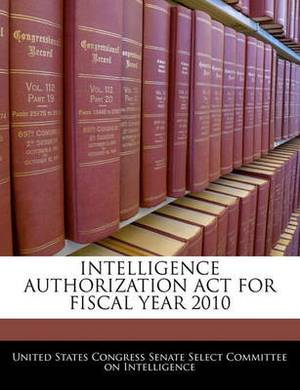 Intelligence Authorization ACT for Fiscal Year 2010