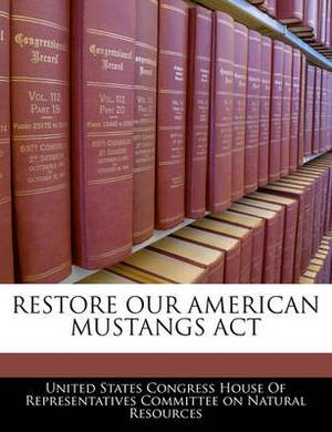 Restore Our American Mustangs ACT