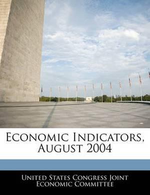 Economic Indicators, August 2004