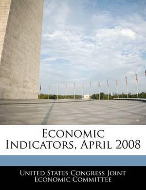 Economic Indicators, April 2008