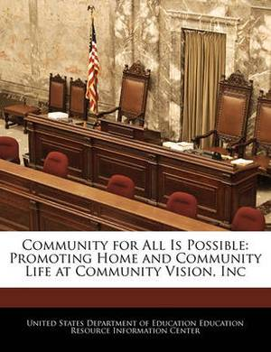 Community for All Is Possible: Promoting Home and Community Life at Community Vision, Inc