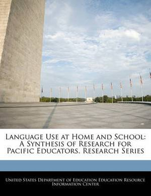 Language Use at Home and School: A Synthesis of Research for Pacific Educators. Research Series