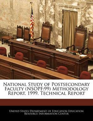 National Study of Postsecondary Faculty (Nsopf: 99) Methodology Report, 1999. Technical Report