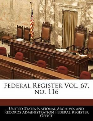 Federal Register Vol. 67, No. 116