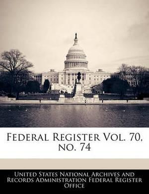 Federal Register Vol. 70, No. 74