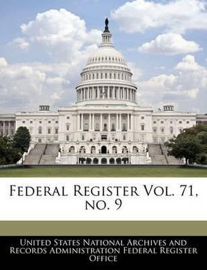 Federal Register Vol. 71, No. 9