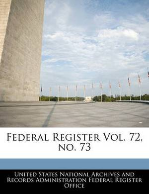 Federal Register Vol. 72, No. 73