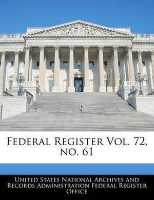 Federal Register Vol. 72, No. 61