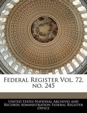 Federal Register Vol. 72, No. 245