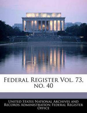 Federal Register Vol. 73, No. 40