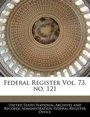 Federal Register Vol. 73, No. 121
