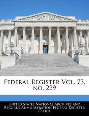 Federal Register Vol. 73, No. 229