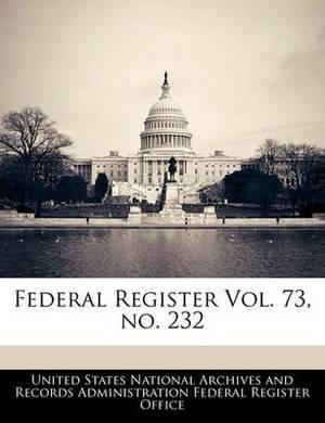 Federal Register Vol. 73, No. 232