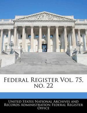 Federal Register Vol. 75, No. 22