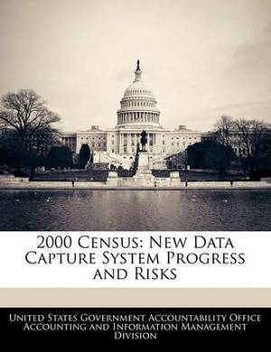 2000 Census: New Data Capture System Progress and Risks