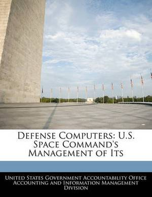 Defense Computers: U.S. Space Command's Management of Its