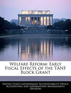 Welfare Reform: Early Fiscal Effects of the Tanf Block Grant