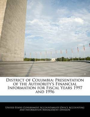 District of Columbia: Presentation of the Authority's Financial Information for Fiscal Years 1997 and 1996