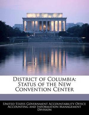 District of Columbia: Status of the New Convention Center