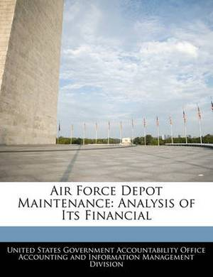 Air Force Depot Maintenance: Analysis of Its Financial