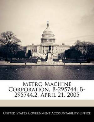 Metro Machine Corporation, B-295744; B-295744.2, April 21, 2005