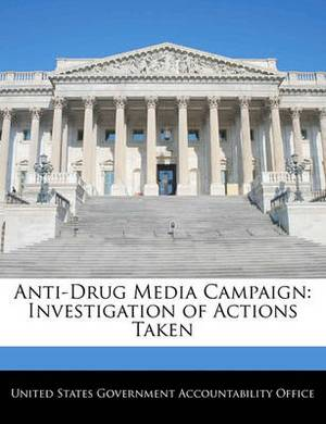 Anti-Drug Media Campaign: Investigation of Actions Taken