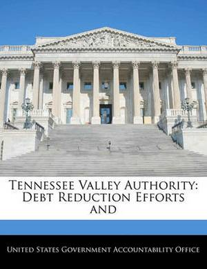 Tennessee Valley Authority: Debt Reduction Efforts and