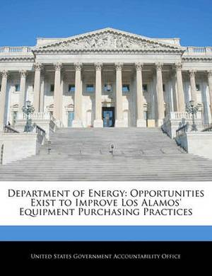 Department of Energy: Opportunities Exist to Improve Los Alamos' Equipment Purchasing Practices