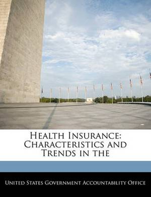 Health Insurance: Characteristics and Trends in the
