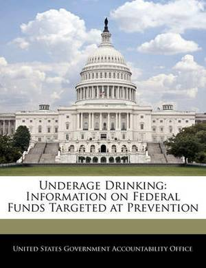 Underage Drinking: Information on Federal Funds Targeted at Prevention