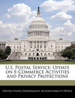 U.S. Postal Service: Update on E-Commerce Activities and Privacy Protections