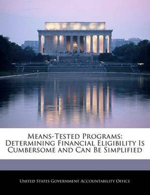 Means-Tested Programs: Determining Financial Eligibility Is Cumbersome and Can Be Simplified