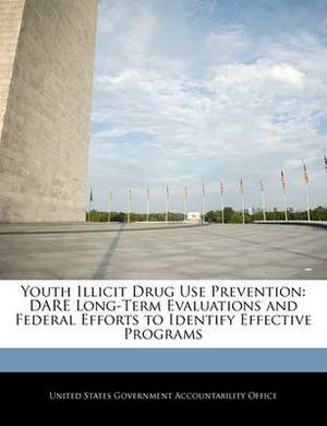 Youth Illicit Drug Use Prevention: Dare Long-Term Evaluations and Federal Efforts to Identify Effective Programs