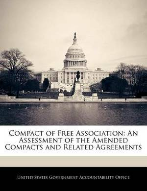Compact of Free Association: An Assessment of the Amended Compacts and Related Agreements